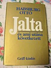 JALTA~es ami utana kovetkezett~Habsburg Otto 1979 Hungarian book