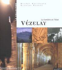 Livre tourisme  - Vézelay - La Lumière Et L'élan