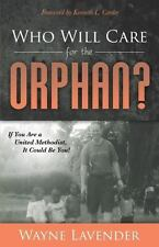 Morgan James Faith: Who Will Care for the Orphan? : If You Are a United...