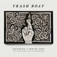 Trash Boat - Nothing I Write You Can Change What You've Been Through [CD]