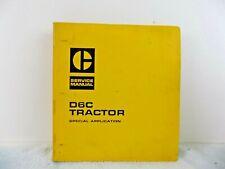 CATERPILLAR-VINTAGE CATERPILLAR SERVICE MANUAL D6C TRACTOR - SPECIAL APPLICATION