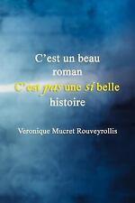 C'est un Beau Roman C'est Pas une Si Belle Histoire by Veronique Mucret...