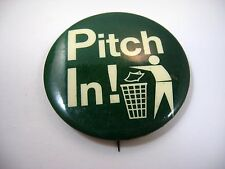 Vintage Collectible Pin Button: PITCH IN! Guy Throwing Out Garbage Design
