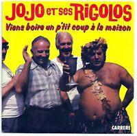 JOJO & RIGOLOS 45T SP VIENS BOIRE BEAUJOLAIS  LA MAISON