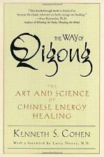 The Way of Qigong : The Art and Science of Chinese Energy Healing by Kenneth S.