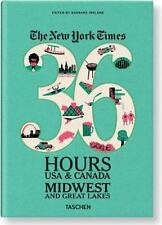 The New York Times: 36 Hours USA & Canada, Midwest & Great Lakes, , Good Book