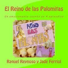 El Reino de Las Palomitas : Un Emocionante Cuento en 4 Episodios by Raquel...