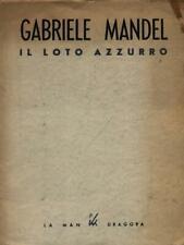 IL LOTO AZZURRO  MANDEL GABRIELE LA MANDRAGORA 1948 QUARTO SIGILLO