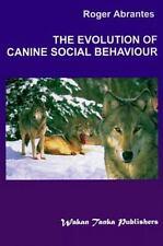 The Evolution of Canine Social Behavior