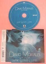 CD Singolo DAVID MORALES WITH LEA LORIEN HOW WOULD U FEEL 2004 ARP 21133 (S32)