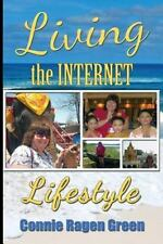 Living the Internet Lifestyle : Quit Your Job, Become an Entrepreneur, and...