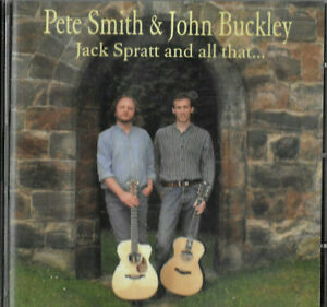 PETE SMITH & JOHN BUCKLEY * JACK SPRATT AND ALL THAT * CD ALBUM PSJB01CD