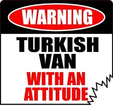 "Warning Turkish Van With An Attitude 4"" Tattered Edge Cat Feline Sticker"
