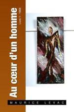 Au Coeur d'un Homme : Lettre d'un Serviteur a Son Maitre Livre 1 by Maurice...