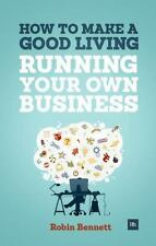 How to Make a Good Living Running Your Own Business: A low-cost way to-ExLibrary