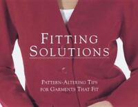 Fitting Solutions: Pattern-Altering Tips for Garments that Fit [Threads On] [ Ed