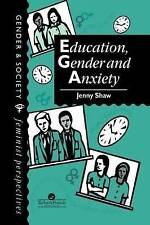 Education, Gender And Anxiety (Feminist Perspectives on the Past and Present) b
