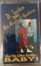 D. Tucker & The Big Bankroll Brothers- Like No Otha Brotha Baby Cassette *SEALED
