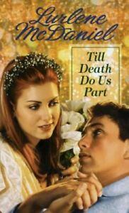 Till Death Do Us Part by McDaniel, Lurlene , Mass Market Paperback