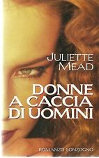 DONNE A CACCIA DI UOMINI - JULIETTE MEAD