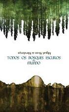 Todos Os Bosques Escuros Do Mundo by Miguel Alves de Mendonça (2014, Paperback)