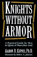 Knights without Armor: A Practical Guide for Men in Quest of Masculine-ExLibrary