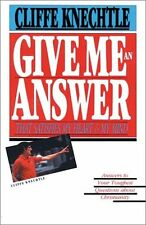 Give Me an Answer That Satisfies My Heart and My Mind: Answers to Your Toughest