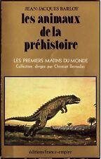 Les Animaux de la Préhistoire - Jean-Jacques Barloy - Eds. France-Empire - 1978