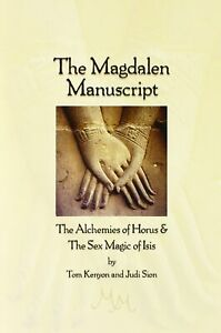 The Magdalen Manuscript: The Alchemies of Horus & the Sex Magic of Isis