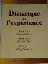 Diététique de l'expérience, 50 années d'observations, R. Masson 9782844456083