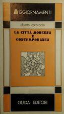 ALBERTO CARACCIOLO LA CITTà MODERNA E CONTEMPORANEA GUIDA 1982