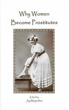 Why Women Become Prostitutes 19th Century View Prostitution Vice Risque