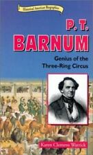 P. T. Barnum : Genius of the Three-Ring Circus
