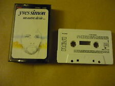 *YVES SIMON K7 AUDIO FRANCE UN AUTRE DESIR