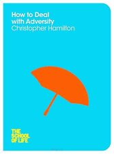 How to Deal with Adversity (School of Life), Good Condition Book, The School of