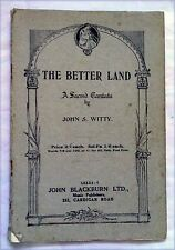 THE BETTER LAND: A Sacred Cantata by John S. Witty (56 page booklet)