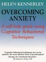 Overcoming anxiety: a self-help guide using cognitive behavioral techniques by