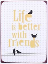 Retro Blechschild Spruch Life is better with friends Nostalgie Deko Freunde