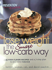 Prevention Healthy Lose Weight the Smart Low-Carb Way : 200 High-Flavor Recipes