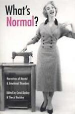 Literature and Medicine: What's Normal? : An Anthology: Narratives of Mental and