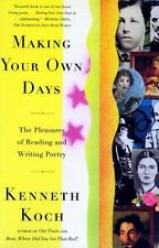 Making Your Own Days: The Pleasures of Reading and Writing Poetry by Kenneth Ko