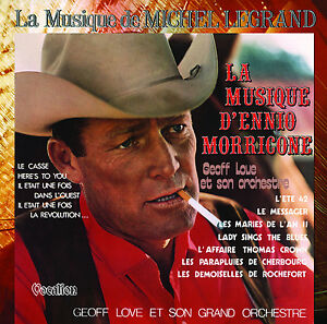 Geoff Love - The Music of M. Legrand & The Music of Ennio Morricone - CDLK4509