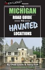 The Michigan Road Guide to Haunted Locations, Terry Fisk, Chad Lewis, Very Good