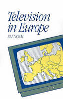 Television in Europe (Communication and Society) by Noam, Eli