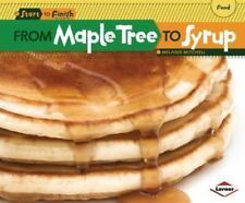 Start to Finish, Second: From Maple Tree to Syrup No. 2 by Melanie Mitchell...