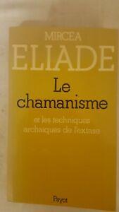Le chamanisme, Mircéa Eliade, Payot, 1983