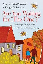 """Are You Waiting for """"The One""""?: Cultivating Realistic, Positive Expectations for"""