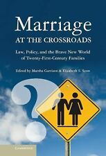 Marriage at the Crossroads : Law, Policy, and the Brave New World of...