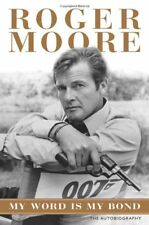 My Word is My Bond: The Autobiography,Roger Moore,Gareth Owen