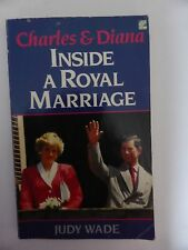 """CHARLES AND DIANA INSIDE A ROYAL MARRIAGE"" JUDY WADE FIRST PAPERBACK EDITION"